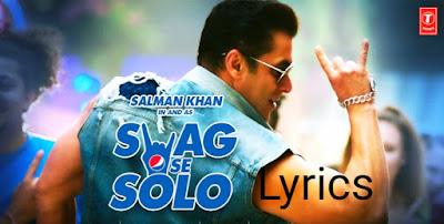 Swag Se Solo Song Lyrics - Salman Khan