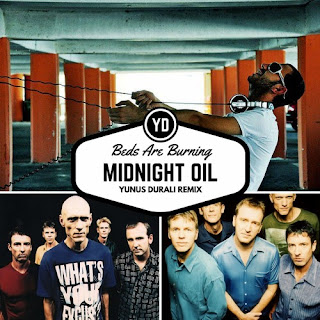 Midnight Oil - Beds Are Burning (Yunus DURALI Remix)