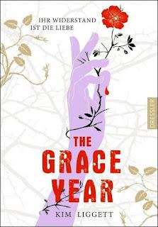 The Grace Year ; Ihr Widerstand ist die Liebe ; Kim LIggett ; Dressler