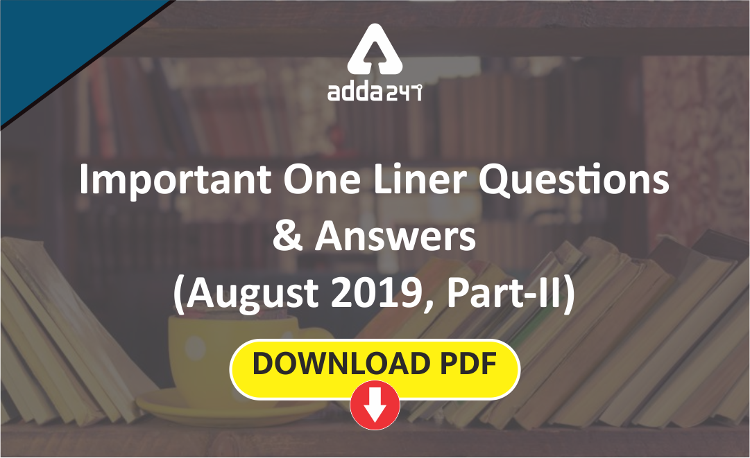 current-affairs-one-liners-questions-august-2019