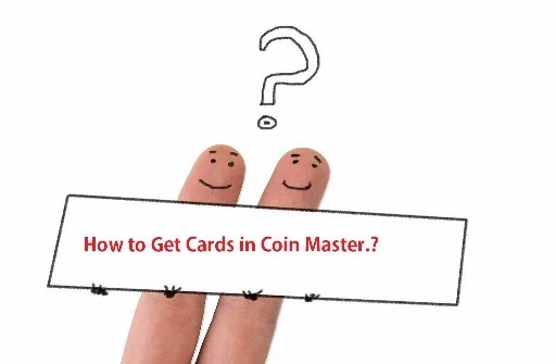How to get Cards on Coin Master