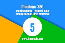 Panduan SEO #5 meningkatkan reputasi blog menggunakan link eksternal