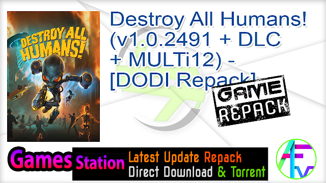 Destroy All Humans! (v1.0.2491 + DLC + MULTi12) – [DODI Repack]