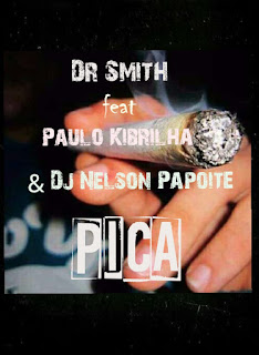 DR. Smith ft. Paulo Kibrilha & Dj Nelson Papoite-Pica