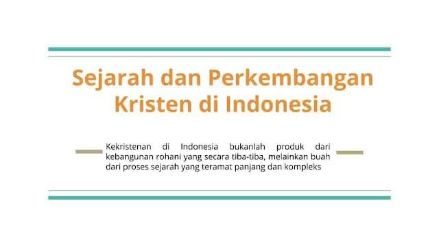 Sejarah dan Perkembangan Kristen di Indonesia