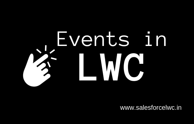 Events in Lightning Web Components