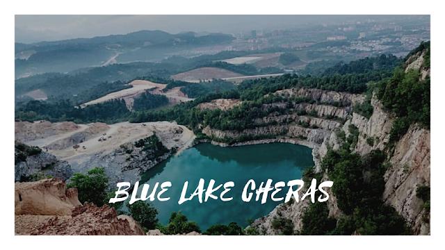 Blue lake cheras