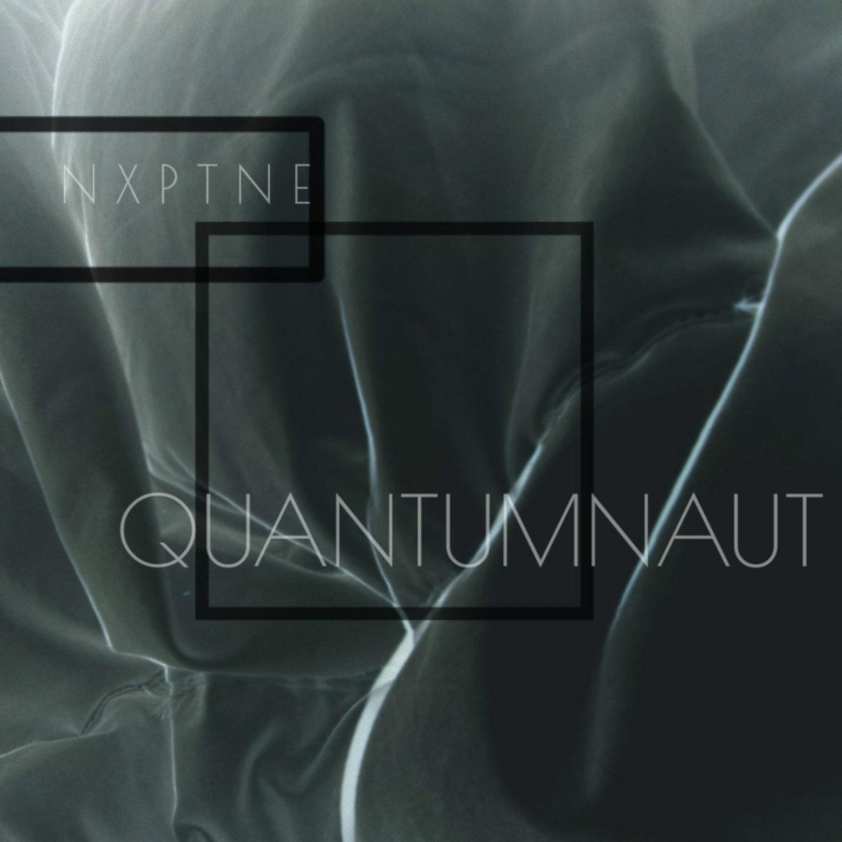 STREAM- N X P T N E - MO7: Quantumnaut