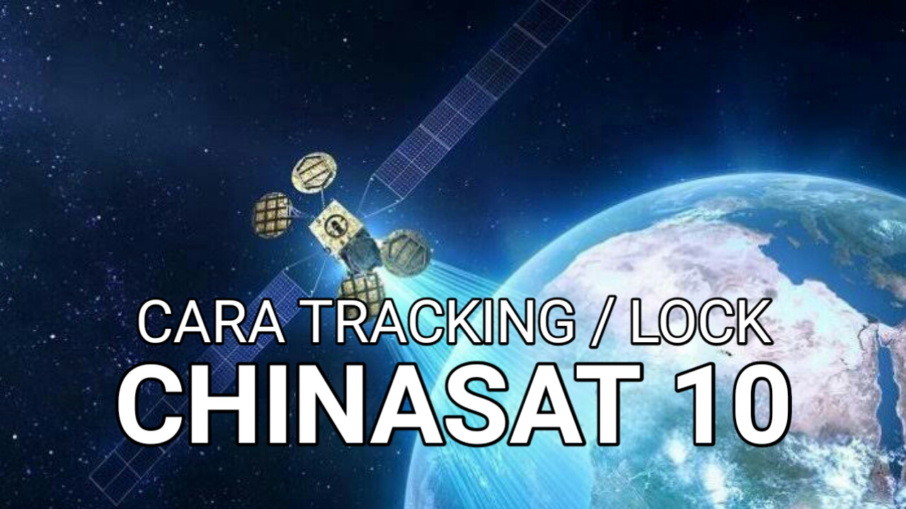 Cara Tracking Chinasat 10 C-Band