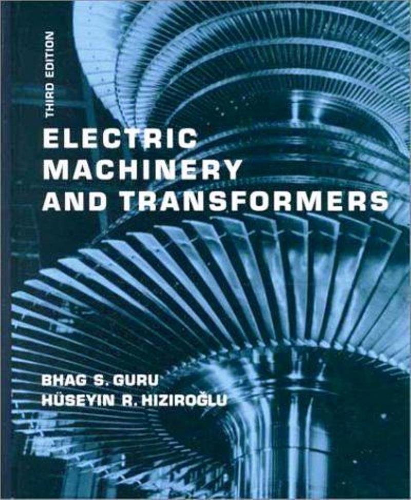 Electric Machinery and Transformers, 3rd Edition – Bhag S. Guru