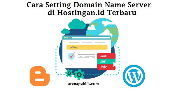 Cara Setting Domain Name Server (DNS) di Hostingan.id Terbaru
