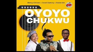 LYRICS: Oyoyo Chukwu - Mercy Chinwo | Eezee Tee | Israel Dammy