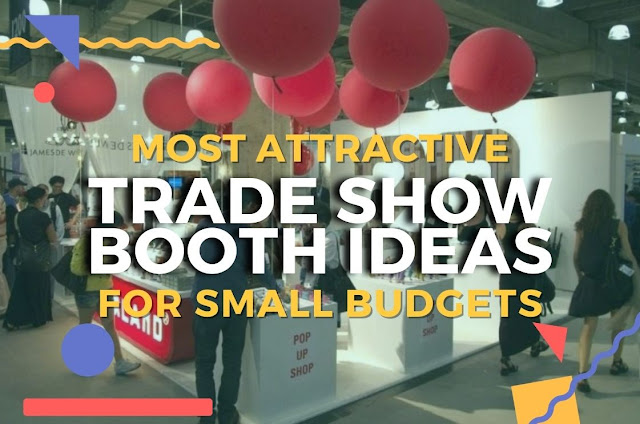 Most Attractive Trade Show Booth Ideas for Small Budgets