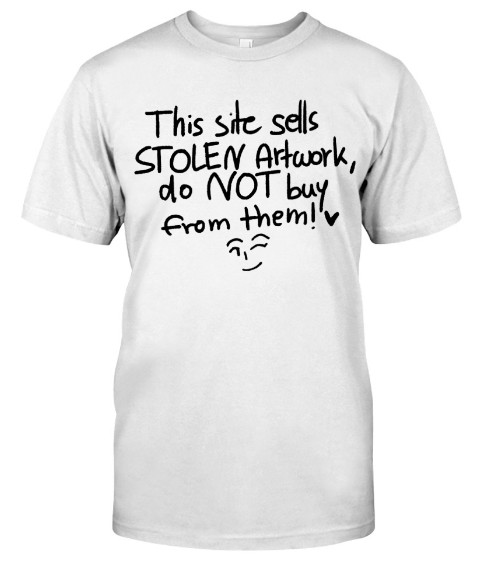 This Site Sells Stolen Artwork Do Not Buy From Them FUNNY T Shirt Hoodie Sweatshirt sweater Tank Top. GET IT HERE