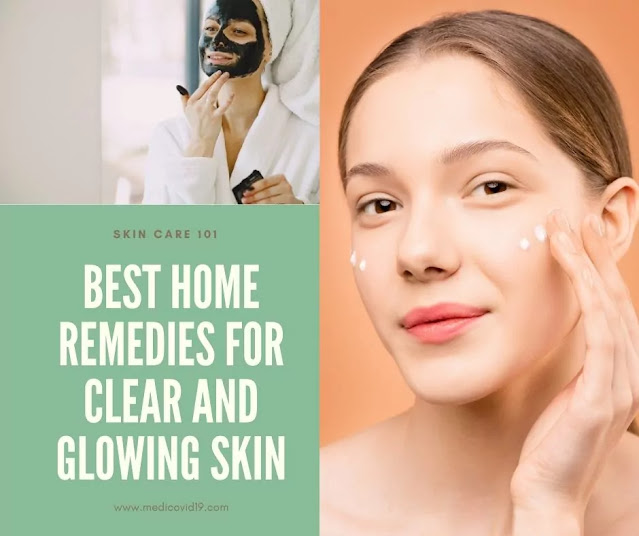 Best home remedies for clear and glowing skin