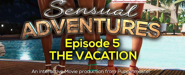 Sensual Adventures - Episode 5 Vacation