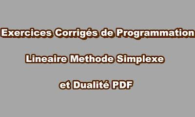 Exercices Corrigés de Programmation Lineaire Methode Simplexe et Dualité PDF