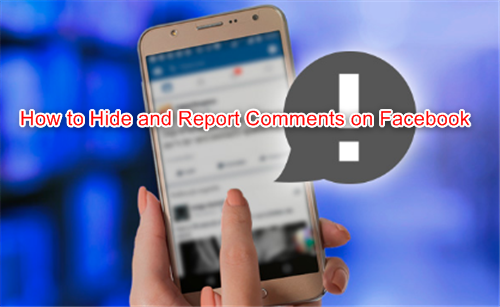 How to Hide and Report Comments on Facebook