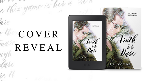 [Cover Reveal] TRUTH OR DARE by LA Cotton @authorlacotton
