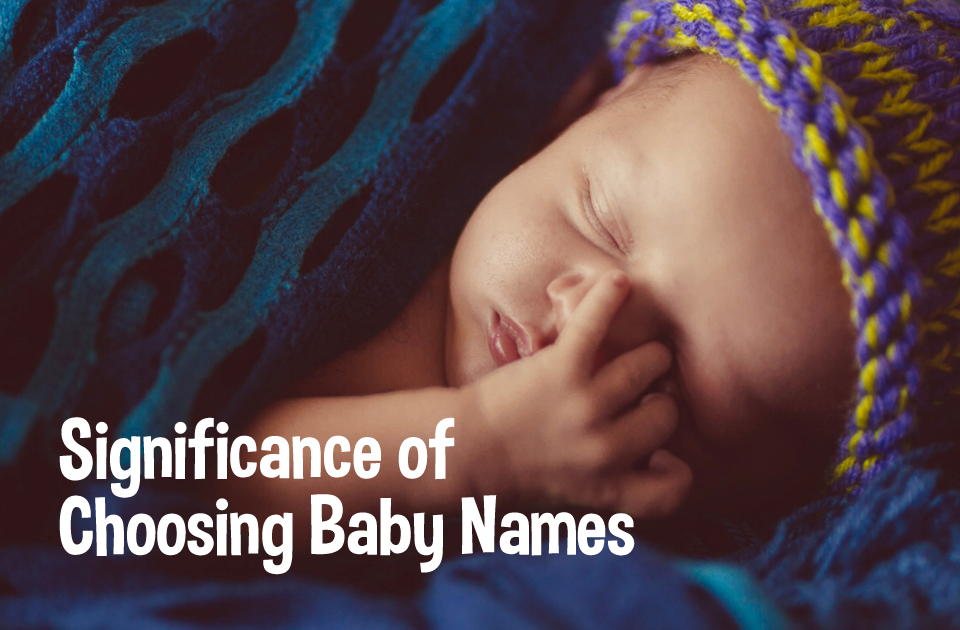 Significance of Choosing Baby Names