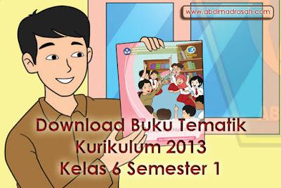 Buku Tematik Kurikulum 2013 Kelas 6 Semester 1