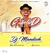 [MUSIC]: GOOD MUAN- DJ MANDOSH