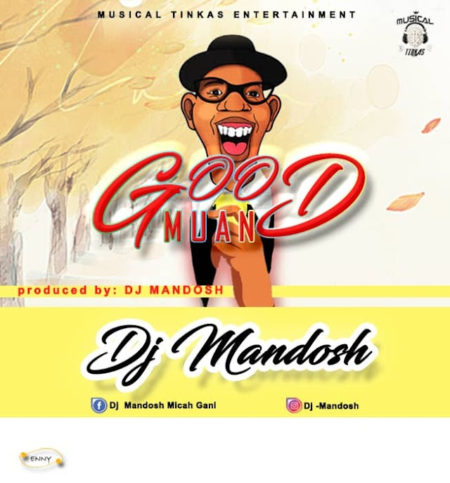 GOOD MUAN- DJ MANDOSH