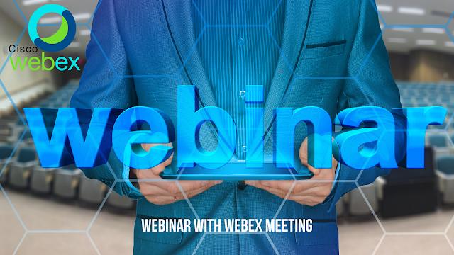 Webinar with Webex Meeting
