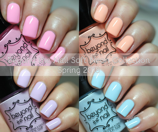 Beyond the Nail Soft Neon Collection Spring 2018