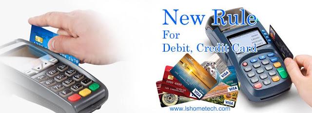 Debit, Credit Card new rule.