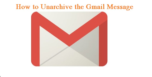 This article is written on how you can unarchive the Archive  message in Gmail - Helps to understand