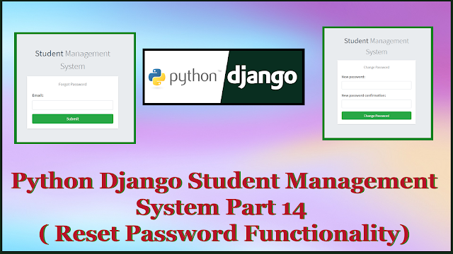 Python Django Student Management System Part 14 | Reset Password Functionality for all User Types