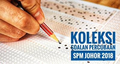 Koleksi Soalan Percubaan SPM Johor 2018
