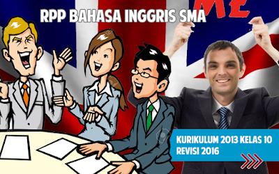 Download RPP Bahasa Inggris SMA Kurikulum 2013 Kelas 10 Revisi 2016
