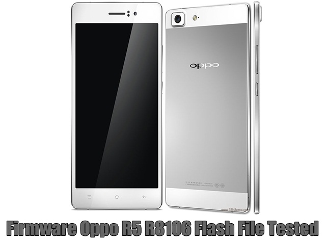 Firmware Oppo R5 R8106 Flash File Tested
