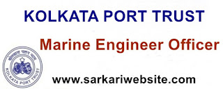 Marine Engineer Officer Recruitment in Kolkata Port Trust