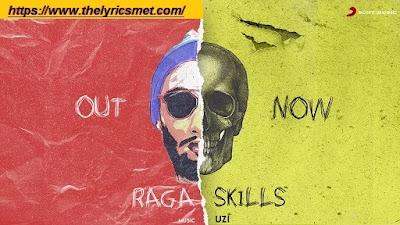 Skills Song Lyrics | Raga | Uzi | 2020