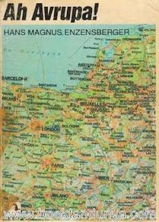 Hans Magnus Enzensberger - Ah Avrupa