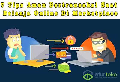 7 Tips Aman Bertransaksi Saat Belanja Online Di Marketplace