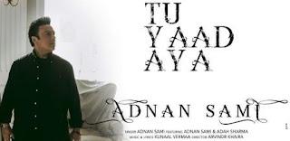 Tu Yaad Aya Lyrics | Adnan Sami Song Download
