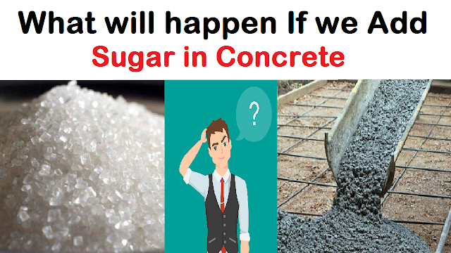 What Will Happen if We add Sugar in Concrete?