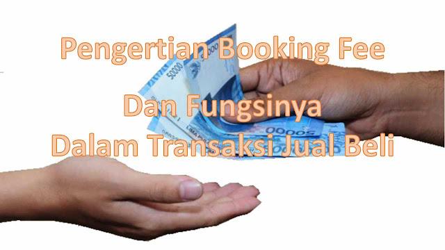 Bisnis, Transaksi Jual Beli, Booking Fee, Tanda Jadi