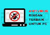 10 Antivirus Paling Ringan Terbaik Untuk PC (Komputer)