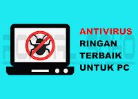 10 Antivirus Paling Ringan Terbaik Untuk PC (Komputer)