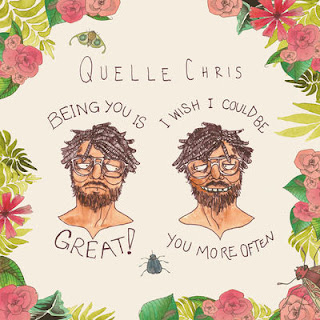 Quelle Chris - Being You Is Great, I Wish I Could Be You More Often (2017) - Album Download, Itunes Cover, Official Cover, Album CD Cover Art, Tracklist