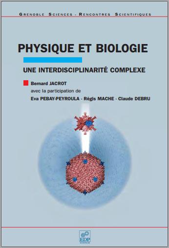 Livre : Physique et biologie, Une interdisciplinarité complexe - Bernard Jacrot PDF