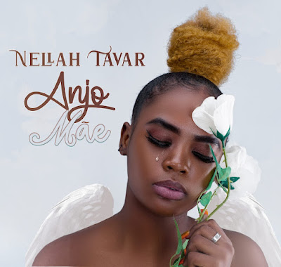 Nellah Tavar - Anjo Mãe [Download]