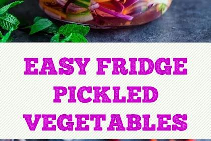 EASY FRIDGE PICKLED VEGETABLES