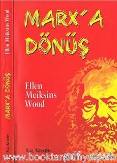 Ellen Meiksins Wood - Marks'a Dönüş