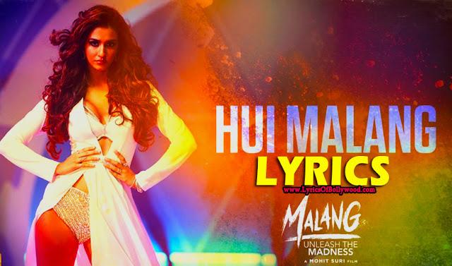 Hui Malang Song Lyrics Malang Aditya Roy Kapur Disha Patani Anil Kapoor Kunal Kemmu Asees Kaur